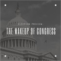 The Makeup of Congress is Very Important