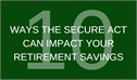 Setting Every Community Up for Retirement Enhancement (SECURE) Act