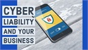 Insuring Your Business Against Cyber Liability