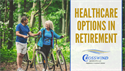 Health Care Options in Retirement