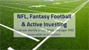 NFL, Fantasy Football & Active Investing