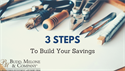 Three Steps to Build Your Savings