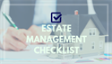 Estate Management Checklist