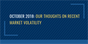 Our Thoughts on Recent Stock Market Volatility | October 2018