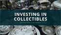 Five Questions Before Investing in Collectibles