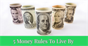 Five Money Rules To Live By