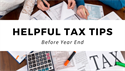 Helpful Tax Tips Before Year End