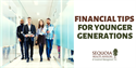 Financial Tips for Younger Generations