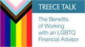 Treece Talk: The Benefits of Working with an LGBTQ Advisor