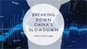 Breaking Down China's Slowdown