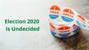 Election 2020 is Undecided