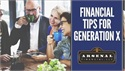 "Financial Tips for ""Generation Xers"""