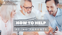 How to Help Aging Parents