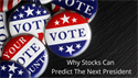Why Stocks Can Predict The Next President