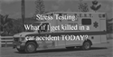 Stress Testing – What if I get killed in a car accident today?