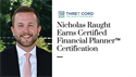 Nicholas Raught Earns CFP® Certification