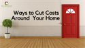 Ways to Cut Costs Around Your Home