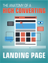 The Anatomy of a High Converting Landing Page