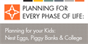 Planning for Your Kids: Nest Eggs, Piggy Banks and College