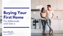 Buying Your First Home for Millennials and Gen Z