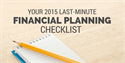 Your Last-Minute Financial Planning Checklist for 2015