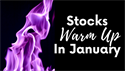 Stocks Warm Up in January