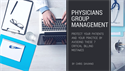 Physicians Group Management - Protect Your Patients And Your Practice By Avoiding These 7 Critical B