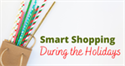Smart Shopping During the Holidays
