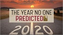 2020: The Year No One Predicted