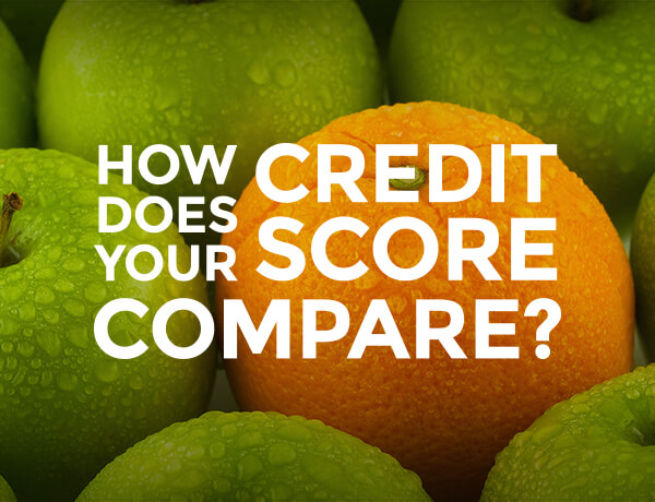 <p>How Does Your Credit Score Compare?</p>