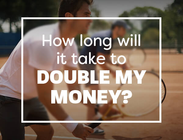 <p>Doubling Your Money</p>