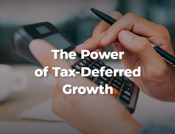 <p>The Power of Tax-Deferred Growth</p>