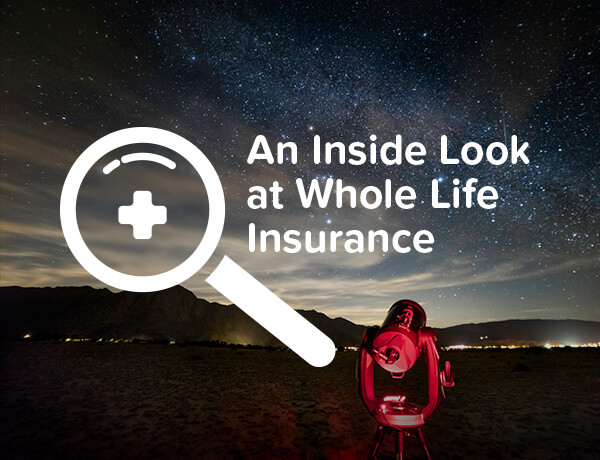 A Look at Whole Life Insurance