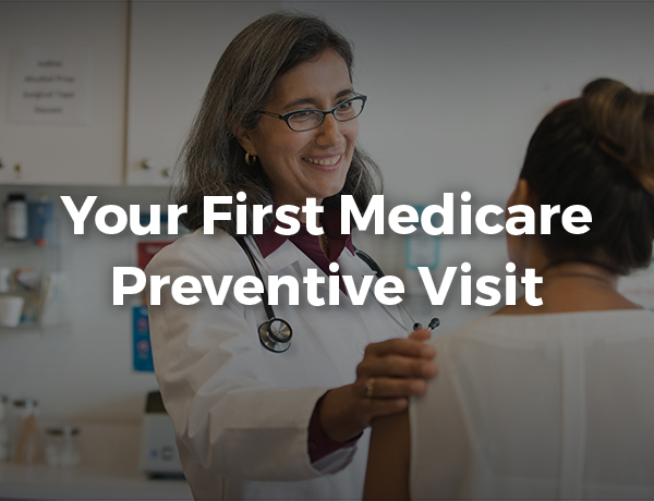 Your First Medicare Preventive Visit
