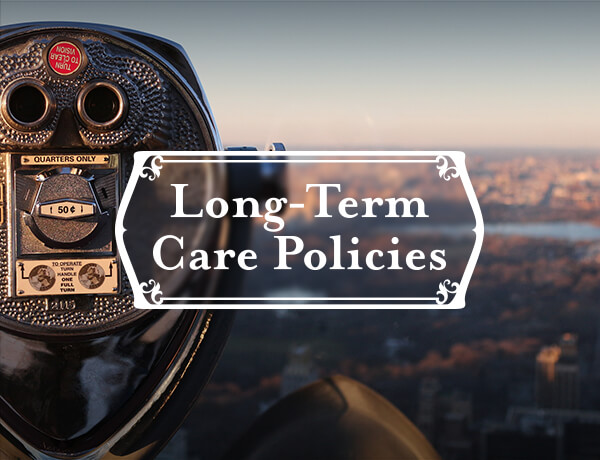 <p>What to Look for in a Long-Term Care Policy</p>
