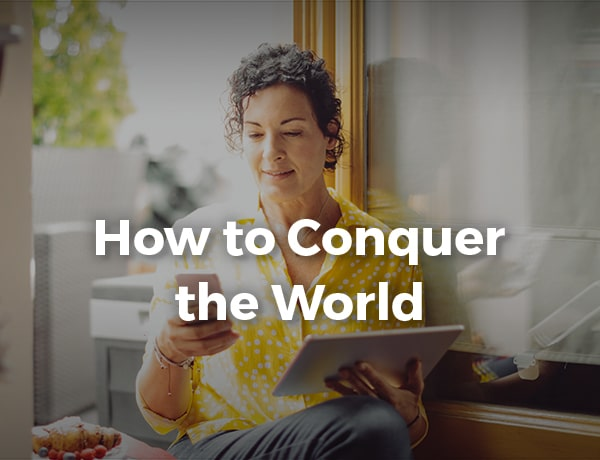 How to Conquer the World - 5 Financial Strategies for Savvy