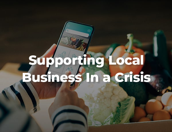 Supporting Local Business In a Crisis