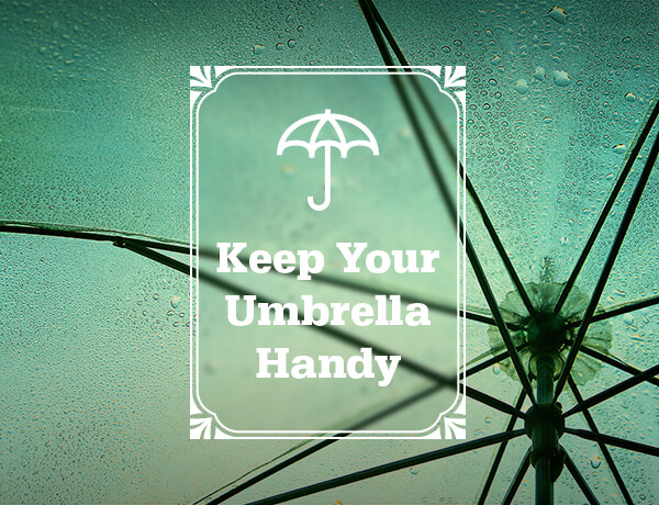<p>Keep Your Umbrella Handy</p>