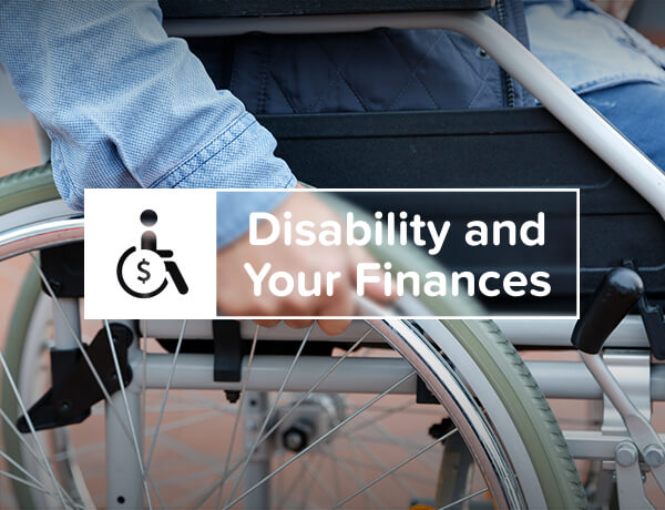 <p>Disability and Your Finances</p>