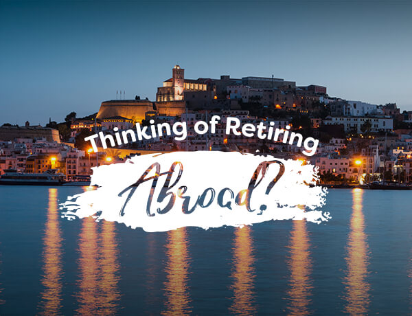 Thinking of Retiring Abroad?