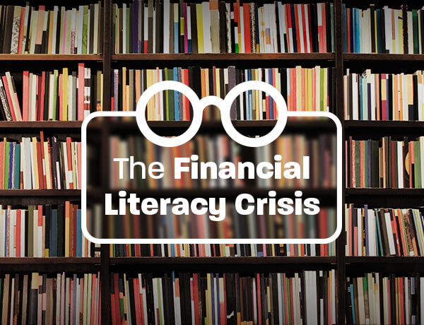 <p>The Financial Literacy Crisis</p>