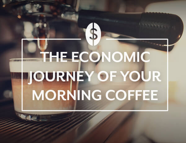 <p>The Economic Journey of Your Morning Coffee</p>