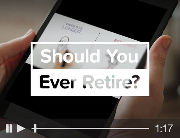 <p>Should You Ever Retire?</p>