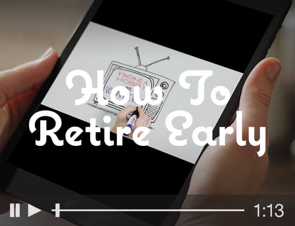 <p>How to Retire Early</p>