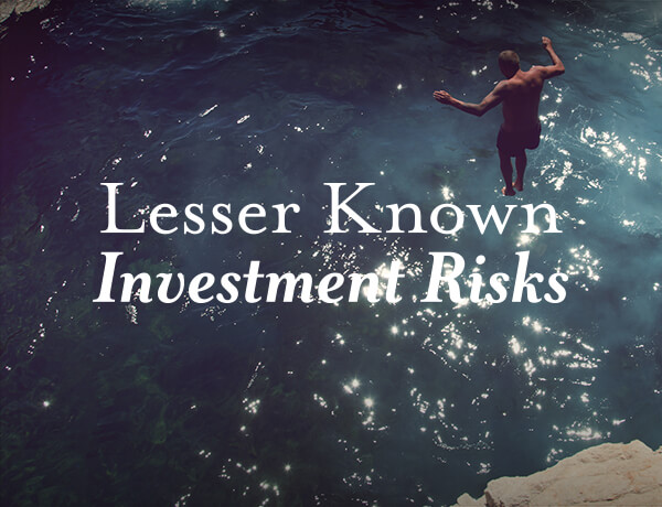 <p>The Investment Risk No One&#8217;s Ever Heard Of</p>
