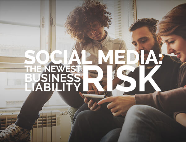<p>Social Media: #NewestBusinessLiabilityRisk</p>