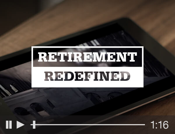 <p>Retirement Redefined</p>