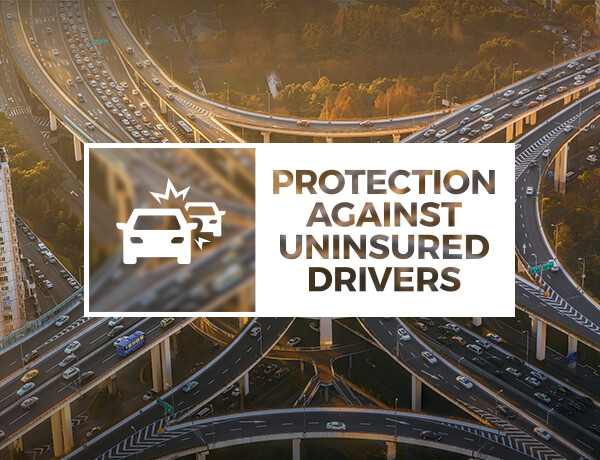 <p>Protection Against Uninsured Drivers</p>