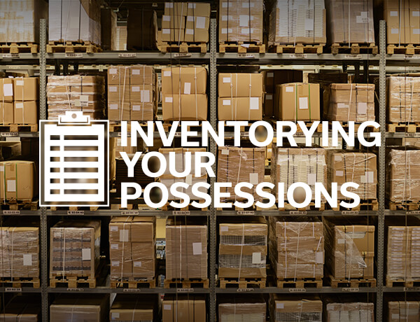 <p>Inventorying Your Possessions</p>