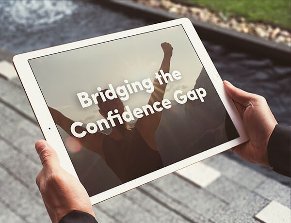 <p>Bridging the Confidence Gap</p>